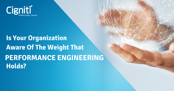 Is Your Organization Aware Of The Weight That Performance Engineering Holds?