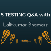 5 Testing Questions with Lalit Bhamare