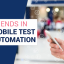 Top 5 trends in Mobile Test Automation